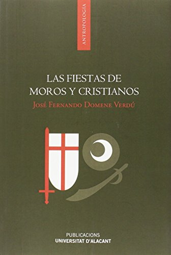 9788497173957: Las fiestas de moros y cristianos (Monografías)