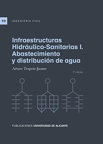 9788497175463: Infraestructuras hidráulico-sanitarias I. Abastecimiento y distribución de agua (Textos docentes)