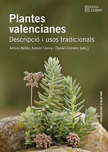 9788497176972: Plantes Valencianes. Descripció I Usos Tradicionals: 23 (Col·lecció L'Ordit)