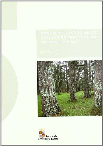 9788497180313: Manual de gestion de los habitats de pino silvestre en Castilla y León