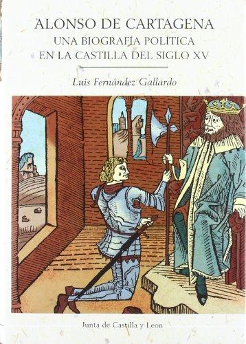 9788497180610: ALONSO DE CARTAGENA UNA BIOGRAFIA POLITICA (Estudios de historia / Castilla y León)