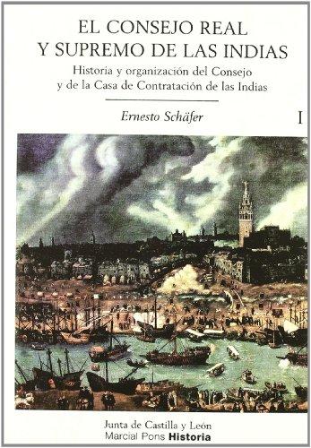 9788497181471: El Consejo Real y Supremo de Las Indias: Su Historia, Organizacion y Labor Administrativa Hasta La Terminacion de La Casa de Austria (Spanish Edition)