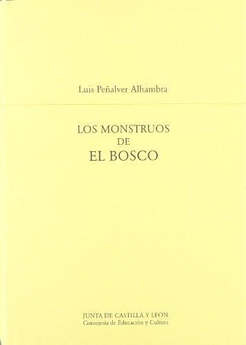 9788497181563: Los Monstruos de el Bosco : Una Vision de la Figuracion Visionaria