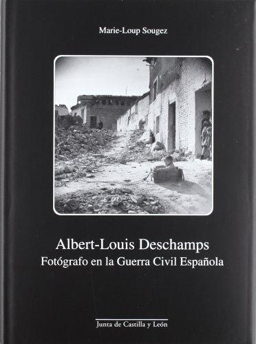 9788497181693: Albert-Louis Deschamps. Fotógrafo en la Guerra Civil española