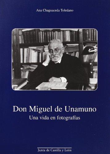 9788497181815: Don Miguel de Unamuno: Una Vida En Fotografias (Spanish Edition)