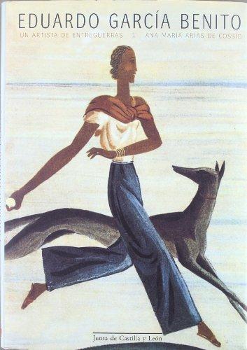 9788497182027: Eduardo García Benito : un artista de entreguerras
