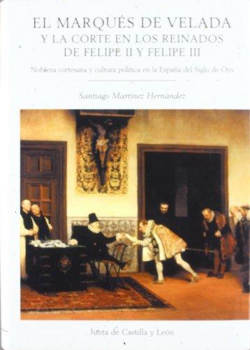 9788497182638: El Marqués de Velada y la corte en los reinados de Felipe II y Felipe III : nobleza cortesana y cultura política en la España del Siglo de Oro