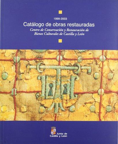 CATALOGO DE OBRAS RESTAURADAS (1999-2003): Centro de Conservación y Restauración de ...