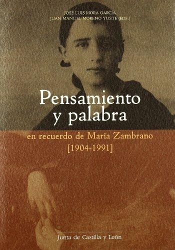 PENSAMIENTO Y PALABRA. En Recuerdo De Maria Zambrano(1904-1991). Contribucion de Segovia a su ...