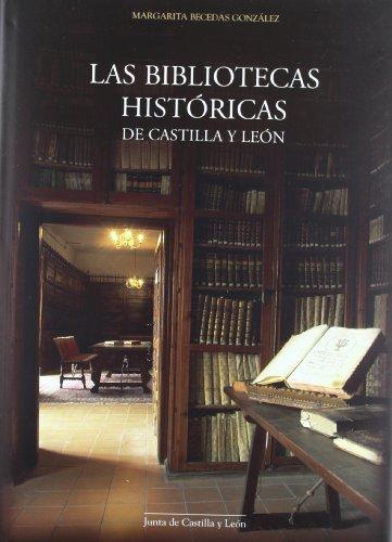 9788497183949: Las bibliotecas históricas de Castilla y León