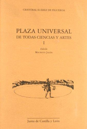 PLAZA UNIVERSAL DE TODAS CIENCIAS Y ARTES.: SUAREZ DE FIGUEROA,