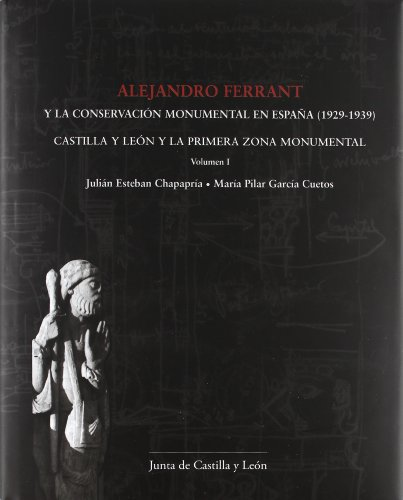 Alejandro Ferrant y la conservación monumental en España (1929-1939). Castilla y Le&...