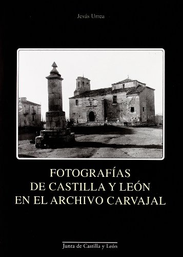 9788497184618: Fotografias De Castilla Y Leon En El Archivo Carvajal/ Photographies of Castilla and Leon In the Carvajal File (Spanish Edition)