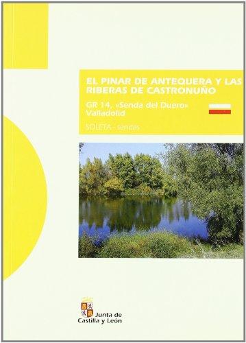 9788497185264: El pinar de Antequera y las riberas de CastronuA±o : GR 14, Senda del Duero, Valladolid : espacios naturales protegidos en la vega del rAo Duero