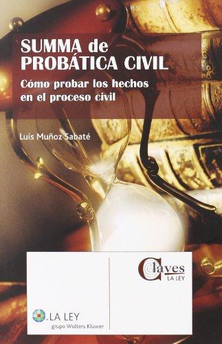 9788497252942: Summa de Probática Civil. Cómo probar los hechos en el Proceso Civil
