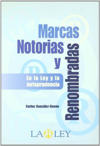 9788497255837: Marcas notorias y renombradas: en la ley y la jurisprudencia