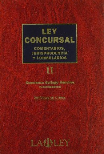 Ley Concursal. Comentarios, Jurisprudencia y Formularios