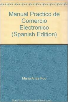 9788497256964: Manual Practico de Comercio Electronico (Spanish Edition)