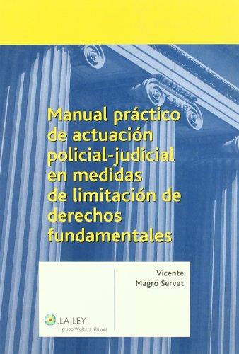9788497257244: Manual Practico de Actuacion Policial-Judicial En Medidas de Limitacion de Derechos Fundamentales (Spanish Edition)