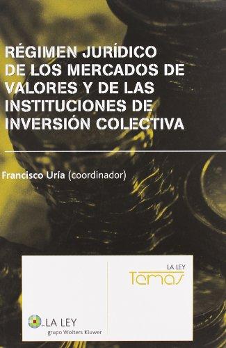 9788497257626: Régimen Jurídico De Los Mercados De Valores Y De Las Instituciones De Inversión Colectiva
