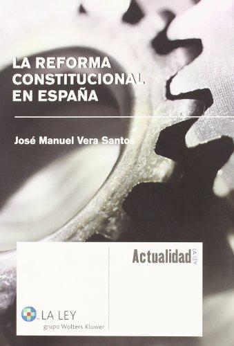 9788497258630: La reforma constitucional en España