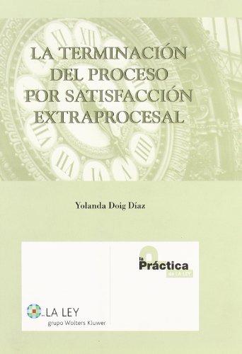9788497258746: La terminación del proceso por satisfacción extraprocesal