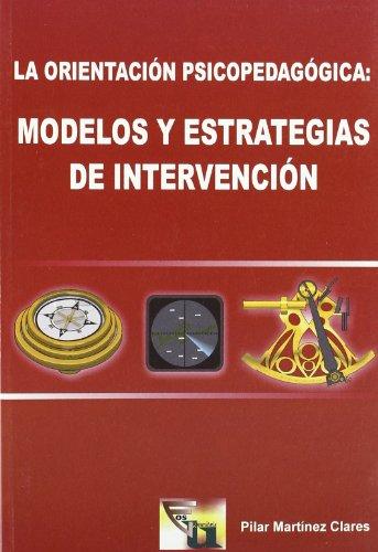 9788497270199: Orientacion Psicopedagogica: Modelos Y Estrategias De Intervencion.