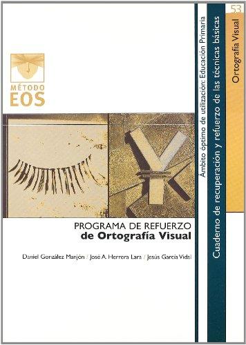 9788497271264: Programa de refuerzo de la ortografía visual