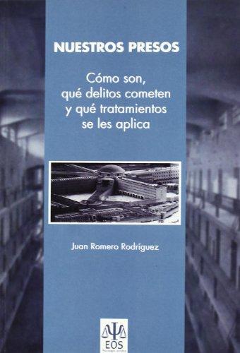 9788497272056: Nuestros Presos: Cómo son, qué delitos cometen y qué tratamiento se les aplica (Psicología Jurídica)