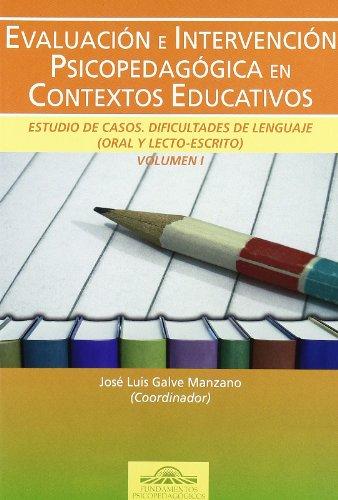 9788497272933: EVALUACION E INTERVENCION PSICOPEDAGOGICA EN CONTEXTOS EDUCATIVOS. ESTUDIOS DE CASOS DIFICULTADES DE LENGUAJE (ORAL Y LECTO ESCRITO) / VOL. I