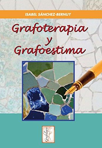 GRAFOTERAPIA Y GRAFOESTIMA: SANCHEZ- BERNUY, ISABEL