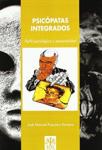 9788497273688: Psicópatas Integrados: Perfil Psicológico y Personalidad (Psicología Jurídica)