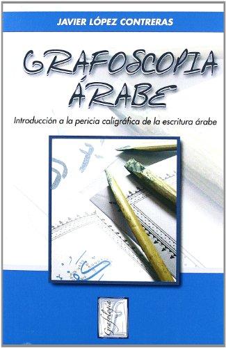 9788497274104: GRAFOSCOPIA ARABE-INTRODUCCION A LA PERICIA CALIGRAFICA DE L
