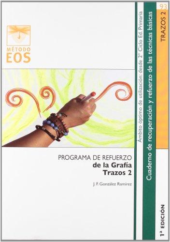 9788497274470: TRAZOS 2: Programa de refuerzo de la grafía (Método EOS)