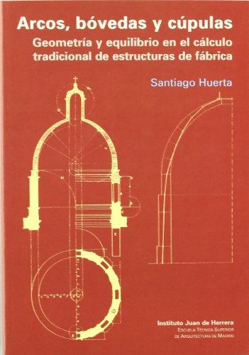 ARCOS, BOVEDAS Y CUPULAS GEOMETRIA Y EQUILIBRIO: HUERTA SANTIAGO