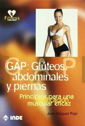 9788497290210: GAP: Glúteos, abdominales y piernas: Principios para una tonificación muscular eficaz (Fitness)