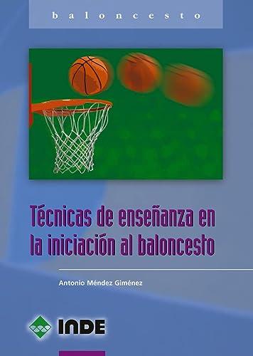 9788497290449: Técnicas de enseñanza en la iniciación al baloncesto (Deportes)