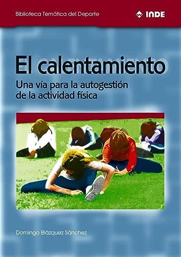 9788497290463: El calentamiento : una vía para la autogestión de la actividad física