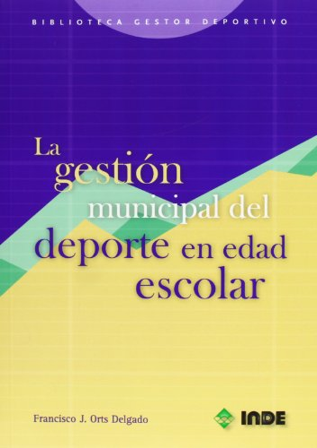 9788497290678: La gestión municipal del deporte en edad escolar