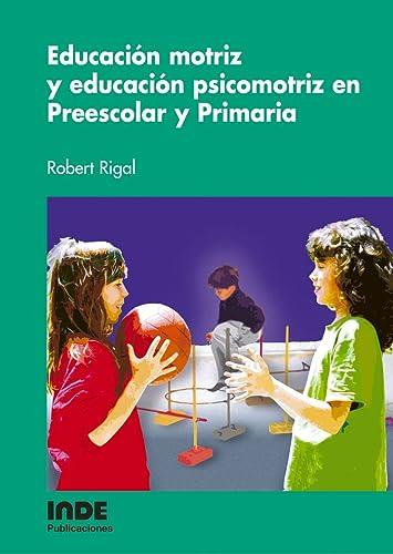 9788497290715: Educación motriz y educación psicomotriz en Preescolar y Primaria (Psicomotricidad) - 9788497290715