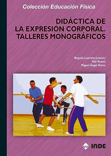 9788497290845: Didactica de la Expresion Corporal: Talleres Monograficos (Coleccion Educacion Fisica) (Spanish Edition)