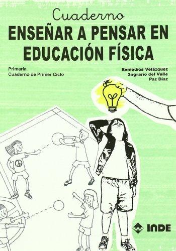 9788497290913: EnseA±ar a pensar en educaciA³n fAsica, EducaciA³n Primaria, 1 ciclo. Cuaderno