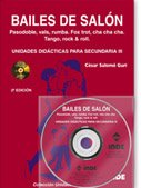 9788497290968: Bailes de salon, unidades didacticas para secundaria III / Ballroom Dancing, Educational Units for Secondary III: Pasodoble, Vals, Rumba. Fox Trot, Cha-cha-cha. Tango, Rock and Roll (Spanish Edition)