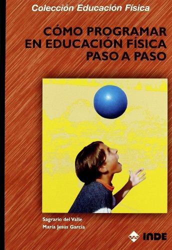 9788497291125: Cómo programar en Educación Física paso a paso (Educación Física y su Didáctica)