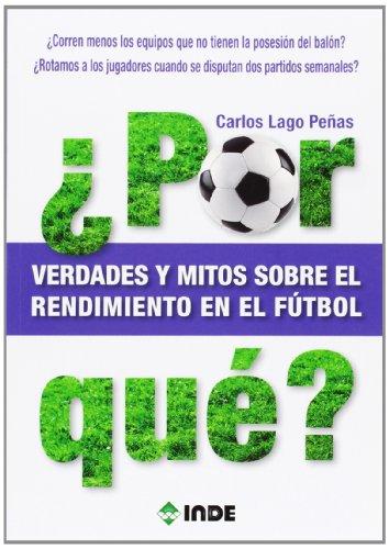 9788497291316: ¿Por qué? Verdades y mitos sobre el rendimiento en el fútbol (Deportes)
