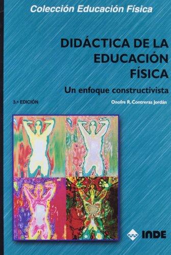 9788497291675: Didáctica de la educación física : un enfoque constructivista