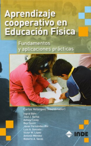 9788497291743: Aprendizaje cooperativo en Educación Física: Fundamentos y aplicaciones prácticas (Educación Física... Obras generales)