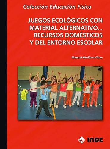 9788497292269: Juegos Ecologicos con Material Alternativo? Recursos Domesticos y del Entorno Escolar