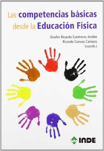 9788497292641: Las competencias básicas desde la Educación Física (Educación Física... Obras generales)