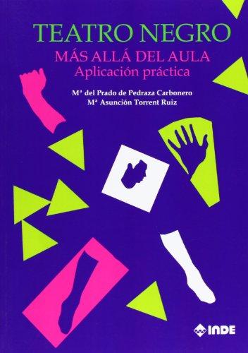 9788497293242: Teatro Negro. Más Allá Del Aula. Aplicación Práctica (Educación Física. Obras generales)
